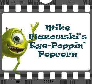 Mike Wazowski's Eye Poppin' Popcorn Recipes