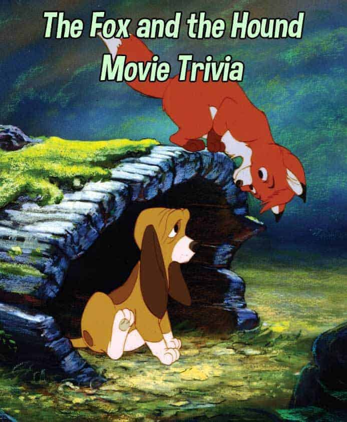 Fox and The Hound Movie Trivia