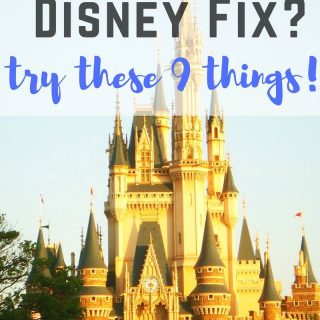 Missing Disney? Do These 9 Things When You Need a Disney Fix