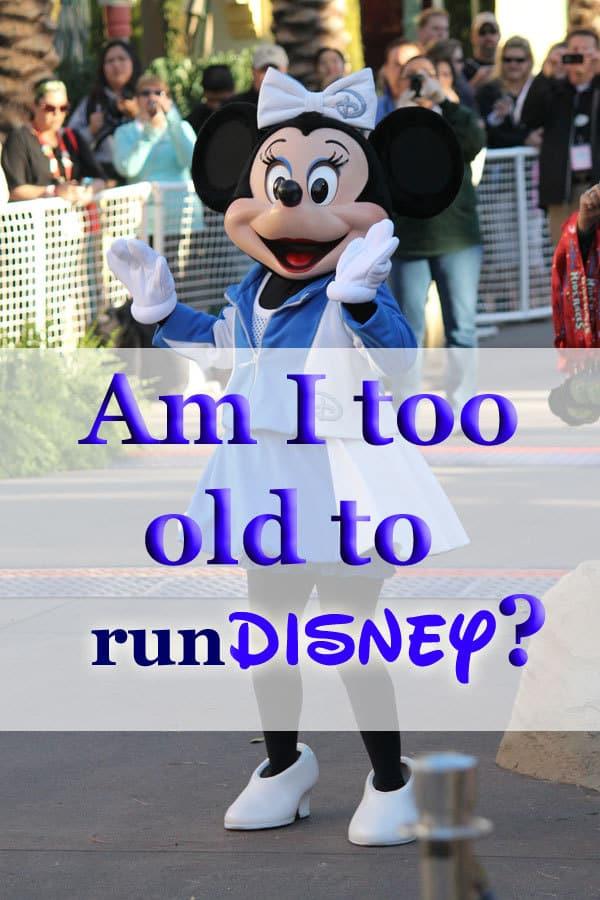 Am I too old to runDisney