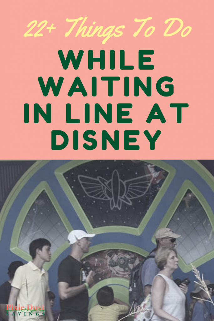 things to do while waiting in line at disney