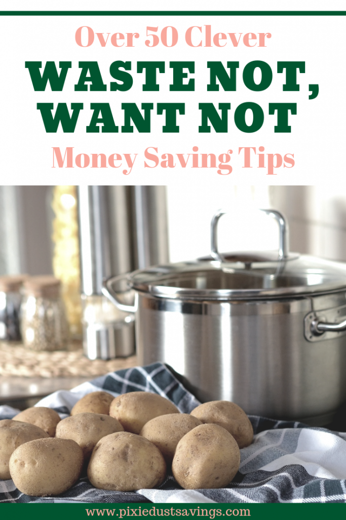 Waste Not Want Not Money saving ideas