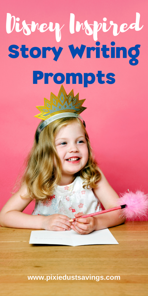 disney Inspired story writing prompts with girl writing wearing a crown